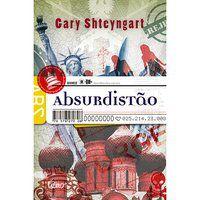 ABSURDISTÃO - SHTEYNGART, GARY