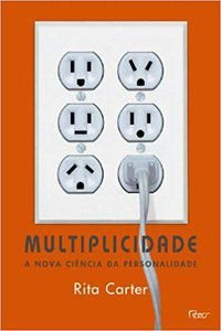 MULTIPLICIDADE - A NOVA CIÊNCIA DA PERSONALIDADE - CARTER, RITA