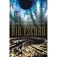 RIO ESCURO - VOL. 2 - HAWKS, JONH TWELVE