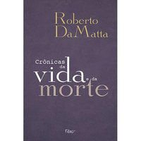 CRÔNICAS DA VIDA E DA MORTE - DAMATTA, ROBERTO