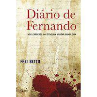 DIÁRIO DE FERNANDO - FREI BETTO