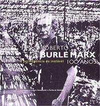 ROBERTO BURLE MARX 100 ANOS - CAVALCANTI, LAURO