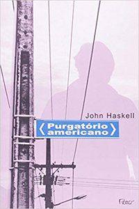 PURGATÓRIO AMERICANO - HASKELL, JOHN
