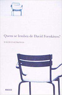 QUEM SE LEMBRA DE DAVID FOENKINOS? - FOENKINOS, DAVID