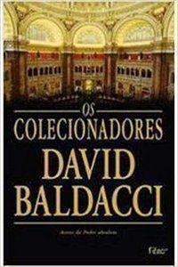 OS COLECIONADORES - BALDACCI, DAVID