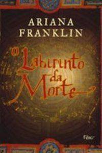 O LABIRINTO DA MORTE - FRANKLIN, ARIANA