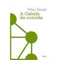 A CABALA DA COMIDA - BONDER, NILTON