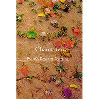 CHÃO DE TERRA - OLIVEIRA, ROSISKA DARCY DE