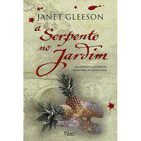 A SERPENTE NO JARDIM - GLEESON, JANET