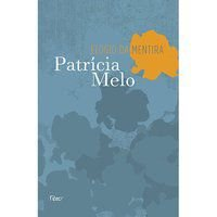 ELOGIO DA MENTIRA - MELO, PATRÍCIA