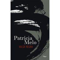 VALSA NEGRA - MELO, PATRÍCIA