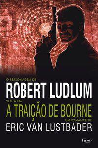 A TRAIÇÃO DE BOURNE - LUTSBADER, ERIC VAN