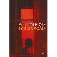 FASCINAÇÃO - BOYD, WILLIAM