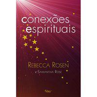 CONEXÕES ESPIRITUAIS - ROSEN, REBECCA