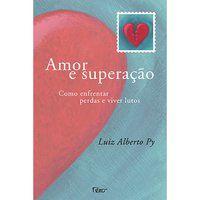 AMOR E SUPERAÇÃO - PY, LUIZ ALBERTO