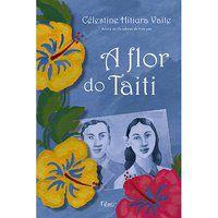 A FLOR DO TAITI - VAITE, CELESTINE HITIURA