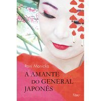 A AMANTE DO GENERAL JAPONÊS - MANICKA, RANI