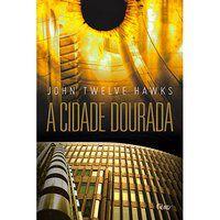 A CIDADE DOURADA - VOL. 3 - HAWKS, JOHN TWELVE