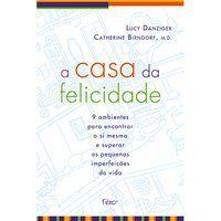 A CASA DA FELICIDADE - DANZINGER, LUCY