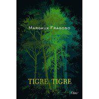 TIGRE, TIGRE - FRAGOSO, MARGAUX