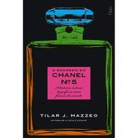 O SEGREDO DO CHANEL Nº 5 - MAZZEO, TILAR J.