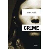 CRIME - WELSH, IRVINE