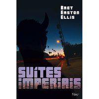 SUÍTES IMPERIAIS - ELLIS, BRET EASTON
