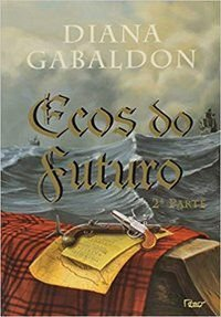 ECOS DO FUTURO - 2ª PARTE - VOL. 7 - GABALDON, DIANA