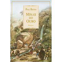 MINAS DO OURO - BETTO, FREI