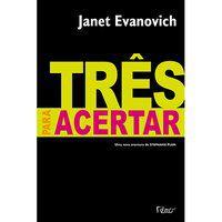 TRÊS PARA ACERTAR - EVANOVICH, JANET