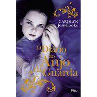 O DIÁRIO DO ANJO DA GUARDA - JESS-COOKE, CAROLYN