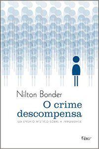 O CRIME DESCOMPENSA - BONDER, NILTON