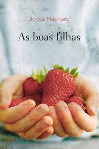 AS BOAS FILHAS - MAYNARD, JOYCE