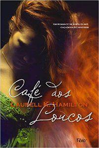 CAFÉ DOS LOUCOS - HAMILTON, LAURELL K.