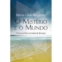 O MISTÉRIO E O MUNDO - BINGEMER, MARIA CLARA