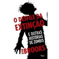 O DESFILE DA EXTINÇÃO - BROOKS, MAX
