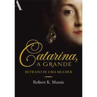 CATARINA, A GRANDE - MASSIE, ROBERT K.