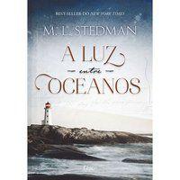 A LUZ ENTRE OCEANOS - STEDMAN, M. L.