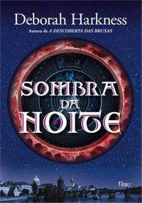 SOMBRA DA NOITE - HARKNESS, DEBORAH