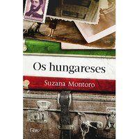 OS HUNGARESES - MONTORO, SUZANA