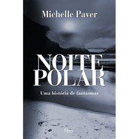 NOITE POLAR - PAVER, MICHELLE