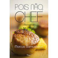 POIS NÃO, CHEF - SAMUELSSON, MARCUS
