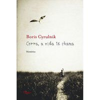CORRA, A VIDA TE CHAMA - CYRULNIK, BORIS