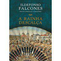 A RAINHA DESCALÇA - FALCONES, ILDEFONSO