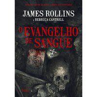 O EVANGELHO DE SANGUE - ROLLINS, JAMES