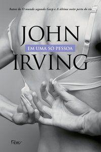 EM UMA SÓ PESSOA - IRVING, JOHN