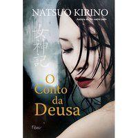 O CONTO DA DEUSA - KIRINO, NATSUO