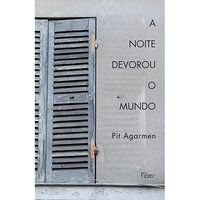 A NOITE DEVOROU O MUNDO - AGARMEN, PIT