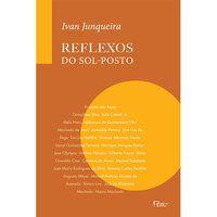 REFLEXOS DO SOL-POSTO - JUNQUEIRA, IVAN