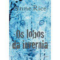 OS LOBOS DA INVERNIA - RICE, ANNE
